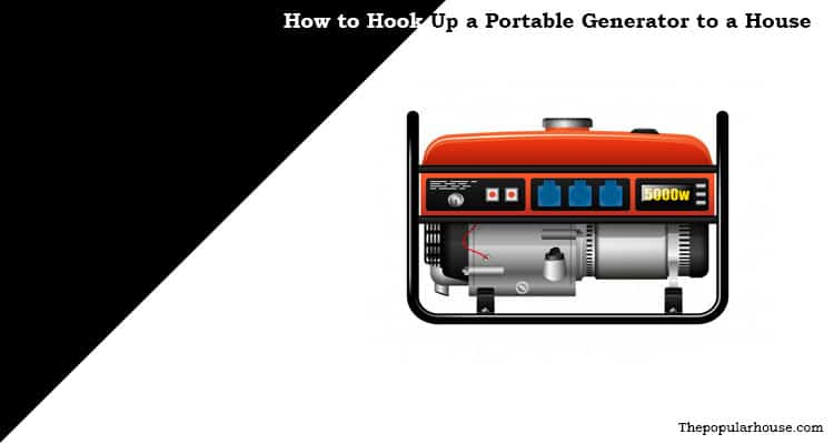 How to Hook Up a Portable Generator to a House