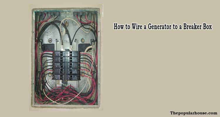 How to Wire a Generator to a Breaker Box